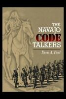 The Navajo Code Talkers (25th Anniversary Edition) by Paul, Doris A.
