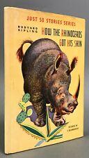 First Edition  Kipling / Rojankovsky   How the Rhinoceros Got His Skin   1942