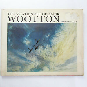 THE AVIATION ART OF FRANK WOOTTON Larkin, David. Book of Paintings