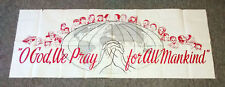 1950's Missionary banner/poster ~ O GOD WE PRAY FOR ALL MANKIND ~ 23x59 inches