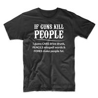 If Guns Kill People 2nd Amendment Gun Rights Funny T-Shirt