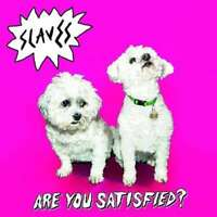 Are You Satisfied? : Slaves NEW CD Album (4712932     )