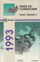 1993 SKI-DOO SNOWMOBILE SAFARI,SKANDIC II OPERATORS MANUAL FRENCH ONLY (494)