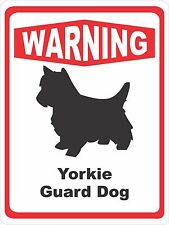 "Warning Yorkie Guard Dog 7""X10"" Polystyrene Novelty Sign WGDA01"