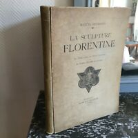 Marcel Reymond La Escultura Florentine De Florence A XIV Siglo Alinari 1897