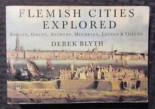 1998 FLEMISH CITIES EXPLORED by Derek Blyth VG+ 4.5 3rd Ed. Paperback