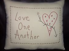 Primitive/Shabby Hand Embroidered Love One Another Pillow~Tuck/Ornie~CLEARANCE