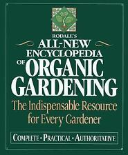 Rodale's All-New Encyclopedia of Organic Gardening: The Indispensable Resource
