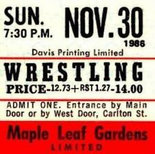 HULK HOGAN WRESTLING - VINTAGE TICKET TORONTO Nov. 30, 1986 Maple Leaf Gardens