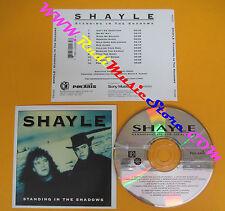 CD SHAYLE Standing In The Shadows 1993 Canada POLARIS  no lp mc dvd (CS52)