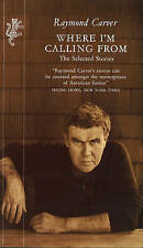 Where I'm Calling From: Selected Stories, By Raymond Carver,in Used but Acceptab