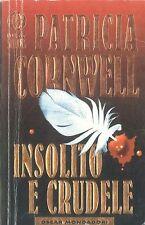 INSOLITO E CRUDELE - PATRICIA CORNWELL