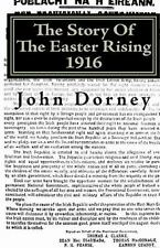 The Story Of The Easter Rising, 1916: By John Dorney