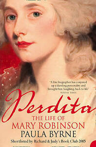 """AS NEW"" Perdita: The Life of Mary Robinson, Byrne, Paula, Book"