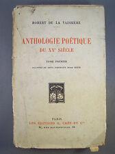 ROBERT DE LA VAISSIERE / ANTHOLOGIE POETIQUE DU XX° SIECLE T1 / 1925 ENVOI