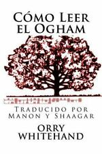 Como Leer el Ogham by Orry Whitehand (2016, Paperback)