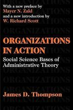 Organizations in Action: Social Science Bases of Administrative Theory (Classic