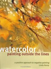 Watercolor Painting Outside the Lines by Linda Kemp (2004, Hardcover)
