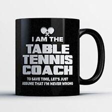 Table Tennis Coach Coffee Mug - Table Tennis Coach Is Never Wrong - Funny 11 oz