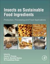 Insects As Sustainable Food Ingredients : Production, Processing and Food...