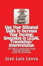 Use Your Bilingual Skills to Increase Your Income: Specialize in LEGAL Translati