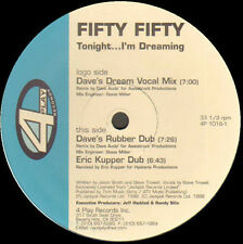 FIFTY FIFTY  - Tonight... I'm Dreaming (Eric Kupper Dub) - 4 Play