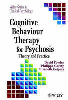 Cognitive Behaviour Therapy for Psychosis: Theory and Practice by Elizabeth...