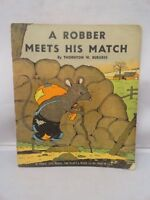 A Robber Meets His Match Thornton W Burgess 1940 Cady Illustrated Paperback