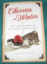 SUZAN COLON, Cherries in Winter: My Family's Recipe for Hope, HB/DJ, 1ST ED.