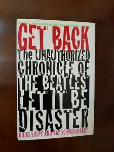 Get Back : The Unauthorized Chronicle of the Beatles' Let It Be Disaster Book