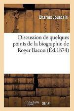Discussion de Quelques Points de la Biographie de Roger Bacon by Jourdain-C...
