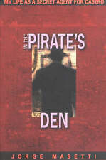 NEW In the Pirates Den: My Life as a Secret Agent by Jorge Masetti