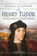 Following in the Footsteps of Henry Tudor A Historical Guide fr... 9781526743305