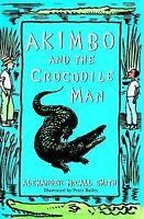 McCall Smith, Alexander, Akimbo and the Crocodile Man, Very Good Book