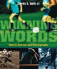 Winning Words: Sports Stories and Photographs, Smith Jr., Charles R., Good Book