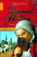 Ebert - DAS GEHEIMNIS DER HEBAMME Histor. Abenteuer TB