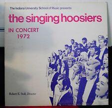 Indiana University School Of Music The Singing Hoosiers In Concert 1972 LP