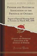 Pioneer and Historical Association of the Province of Ontario: Report of Special