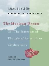 NEW - The Mexican Dream: Or, The Interrupted Thought of Amerindian Civilizations