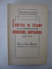 LECROQ. L'hôpital de Fécamp et sa communauté des Bénédictines...1031-39 EO