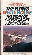 The Flying White House: The Story of Air Force One