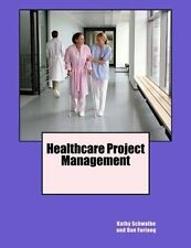 Healthcare Project Management by Kathy Schwalbe