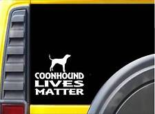 Coonhound Lives Matter Sticker k199 6 inch coonhunting dog decal