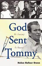 God Sent Tommy : His Journey to Heaven by Helen Hefner Owen (2009, Paperback)