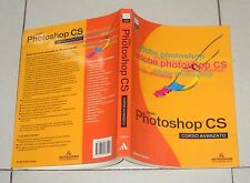 Roberto Celano Adobe PHOTOSHOP CS Corso avanzato Mondadori 2004 Guida manuale