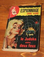 le judoka entre deux feux / espionnage livre poche 1965 / Ernie Clerk  /A.Michel
