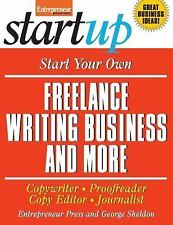 Start Your Own Freelance Writing Business and More: Copywriter, Proofreader,