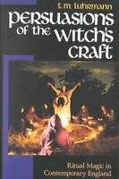 Persuasions of the Witch's Craft : Ritual Magic in Contemporary England, Pape...