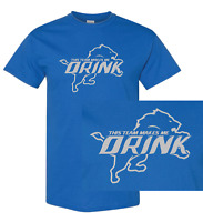 Detroit Lions This Team Makes Me Drink T-Shirts | Shirt Beer My NFL Jersey Funny