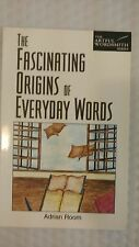 The Artful Wordsmith: Fascinating Origins of Everyday Words by Adrian Room (1997